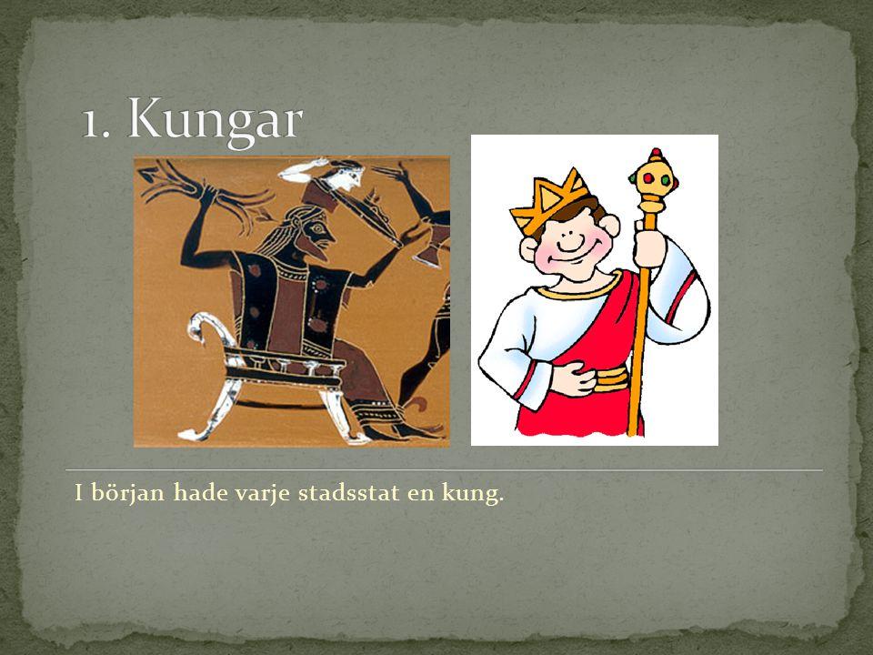 I början hade varje stadsstat en kung.
