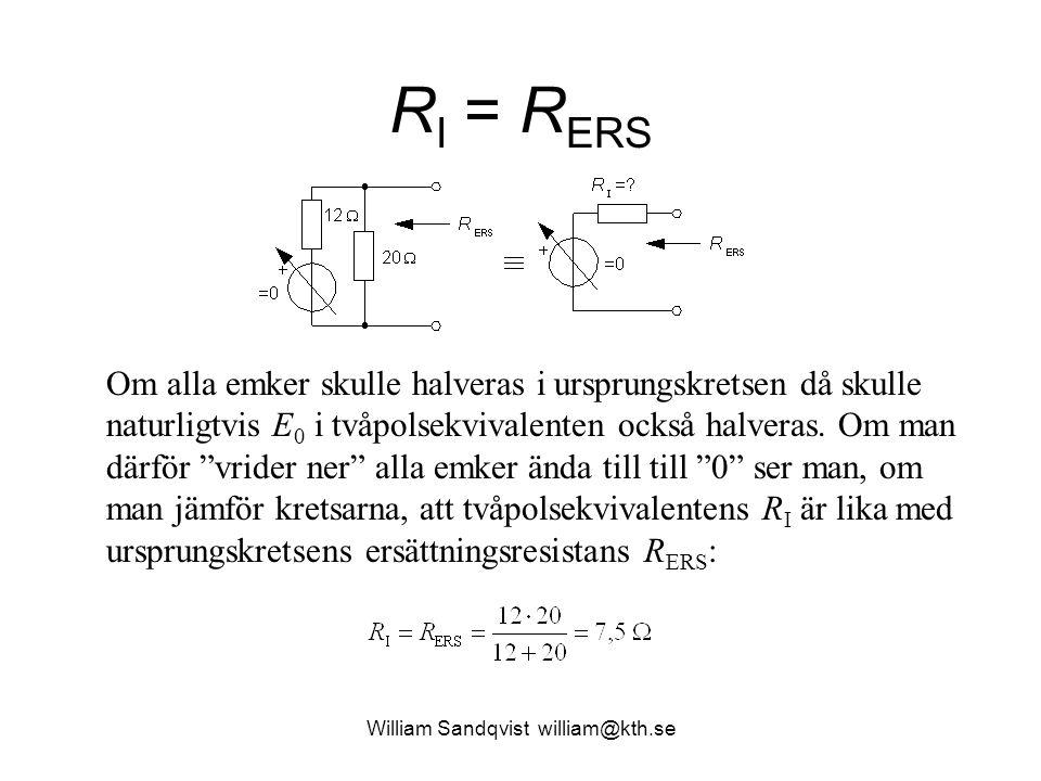 William Sandqvist william@kth.se R I = R ERS Om alla emker skulle halveras i ursprungskretsen då skulle naturligtvis E 0 i tvåpolsekvivalenten också h