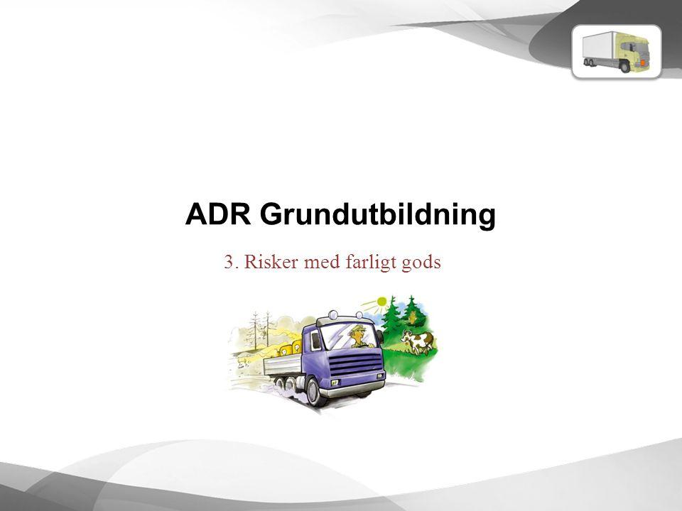 ADR Grundutbildning 3. Risker med farligt gods