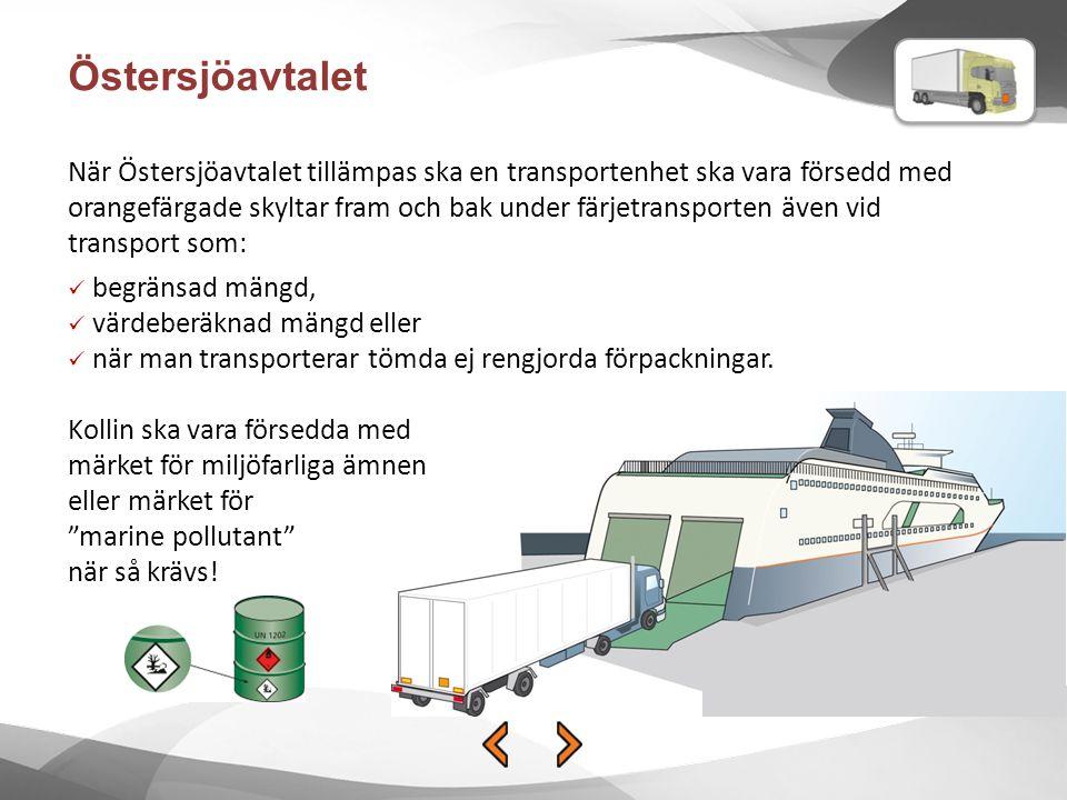Östersjöavtalet När Östersjöavtalet tillämpas ska en transportenhet ska vara försedd med orangefärgade skyltar fram och bak under färjetransporten äve