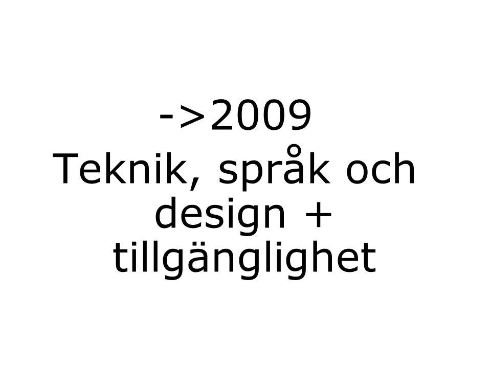 ->2009 Teknik, språk och design + tillgänglighet