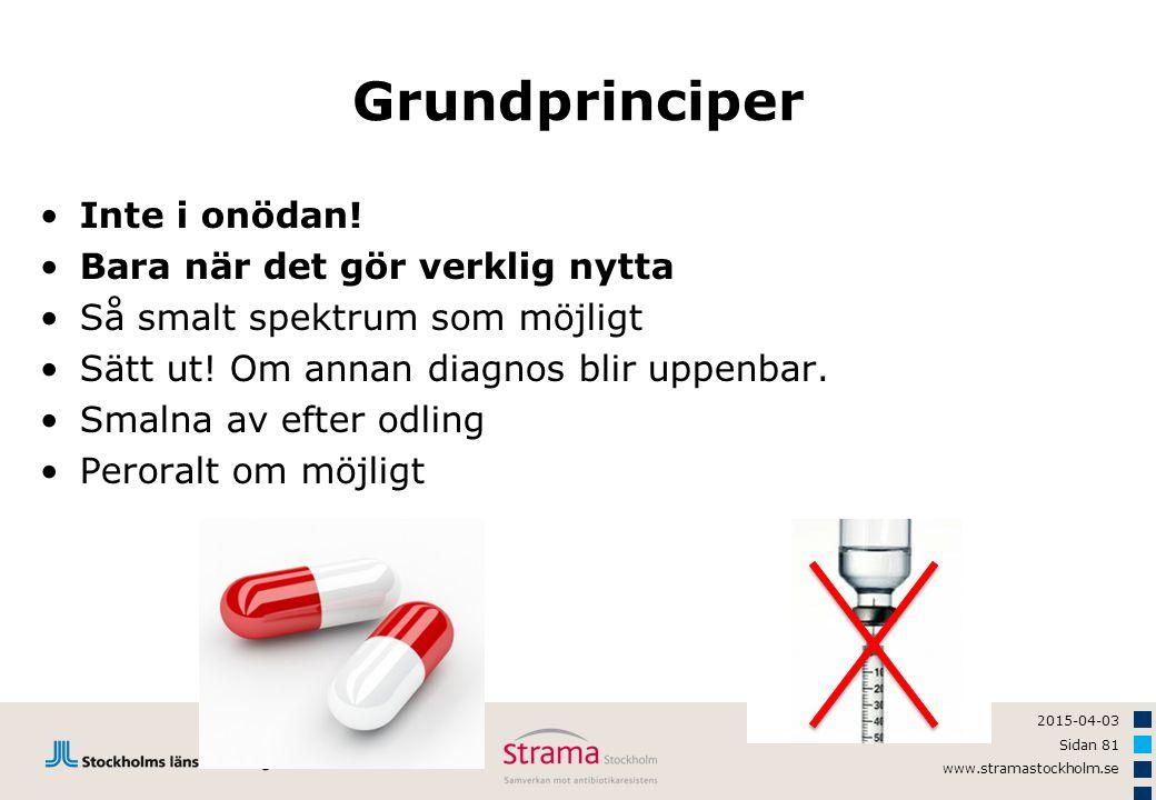 2015-04-03 Sidan 81 www.stramastockholm.se Grundprinciper Inte i onödan! Bara när det gör verklig nytta Så smalt spektrum som möjligt Sätt ut! Om anna