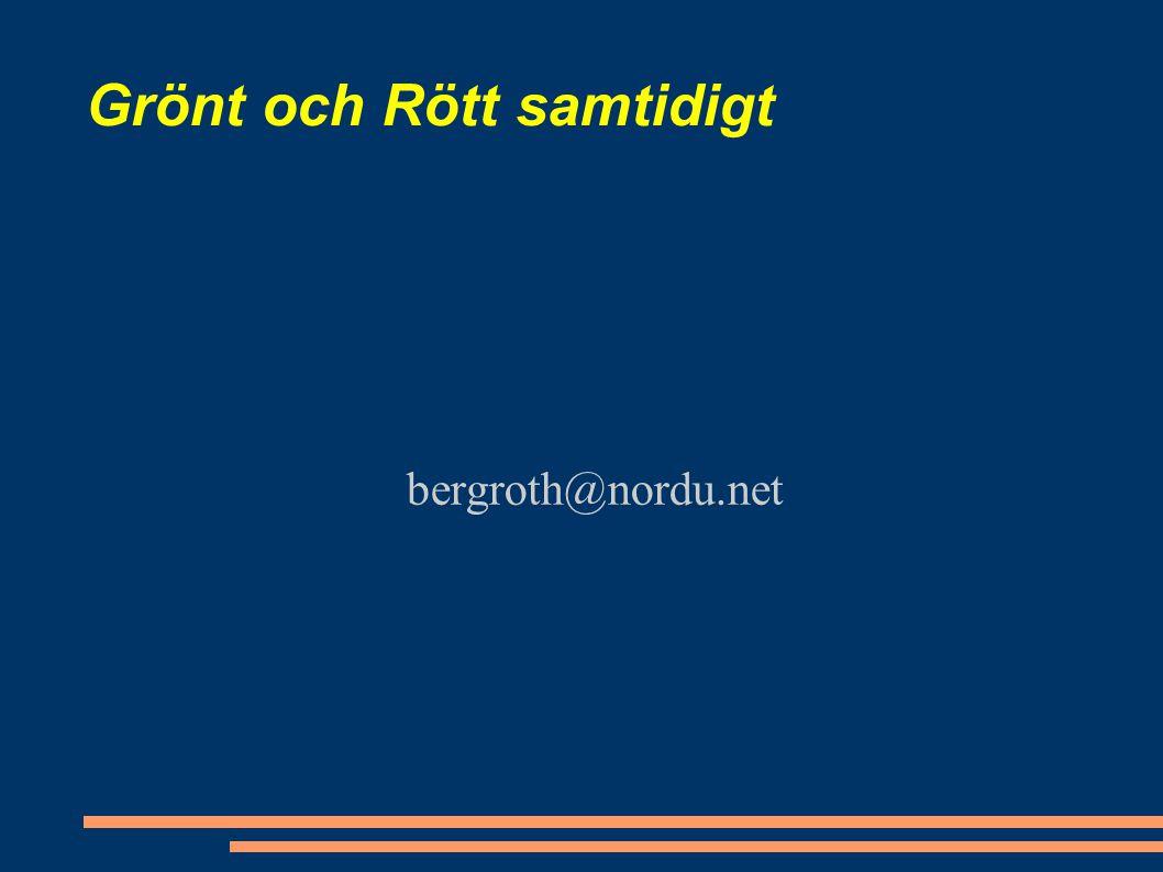 Grönt och Rött samtidigt bergroth@nordu.net