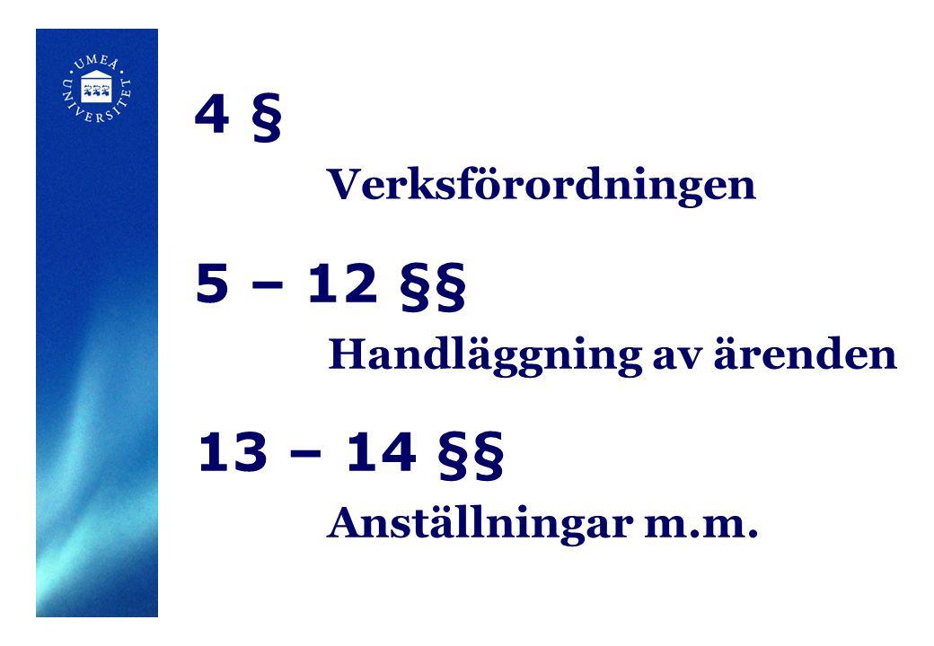 4 § Verksförordningen 5 – 12 §§ Handläggning av ärenden 13 – 14 §§ Anställningar m.m.