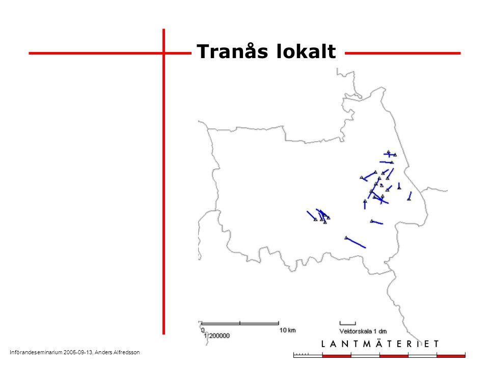 Införandeseminarium 2005-09-13, Anders Alfredsson Tranås lokalt