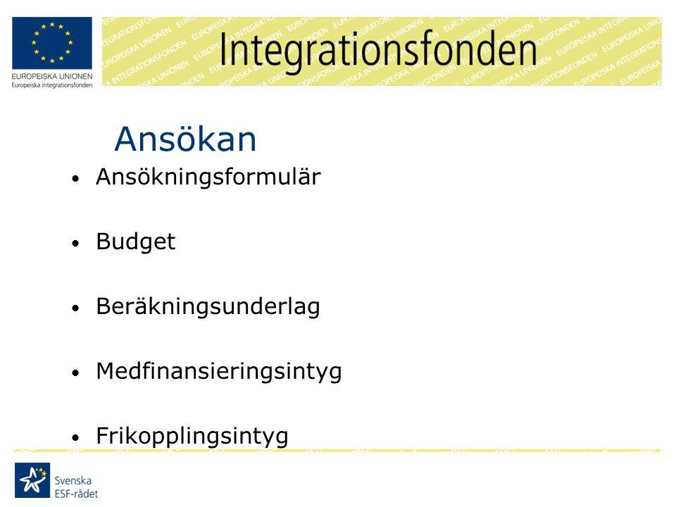 Ansökan Ansökningsformulär Budget Beräkningsunderlag Medfinansieringsintyg Frikopplingsintyg