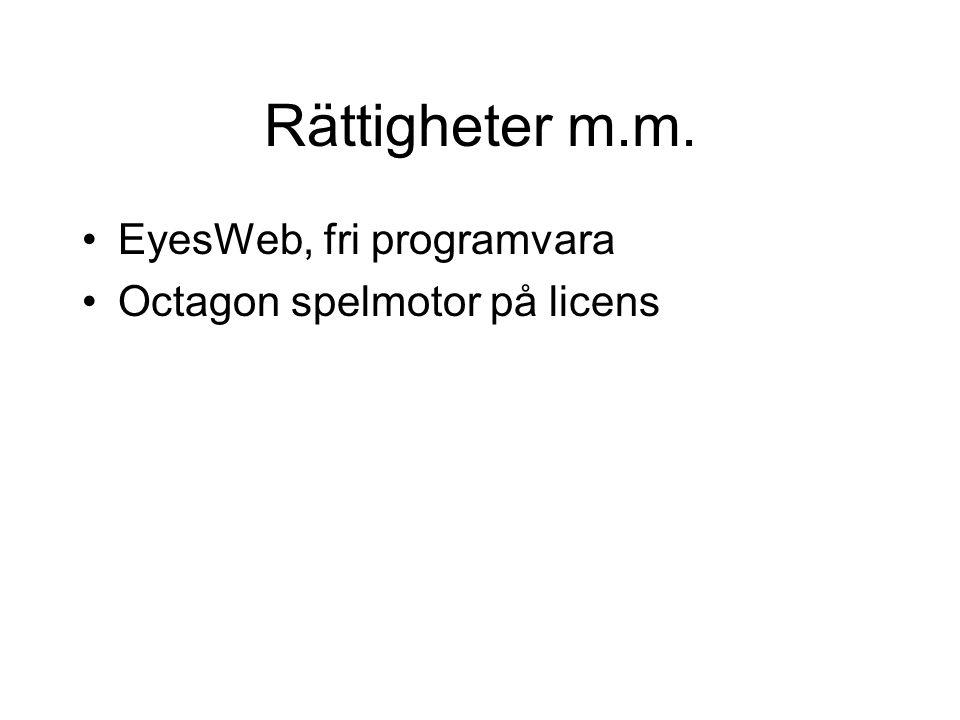 Rättigheter m.m. EyesWeb, fri programvara Octagon spelmotor på licens
