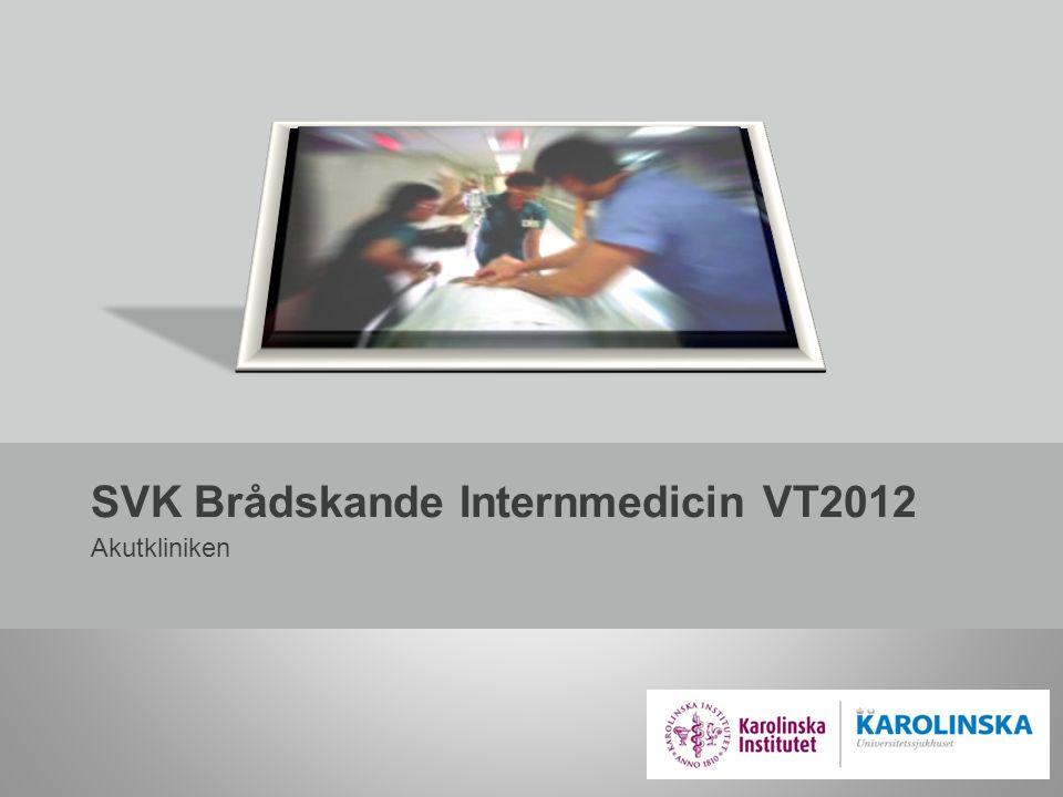 SVK Brådskande Internmedicin VT2012 Akutkliniken
