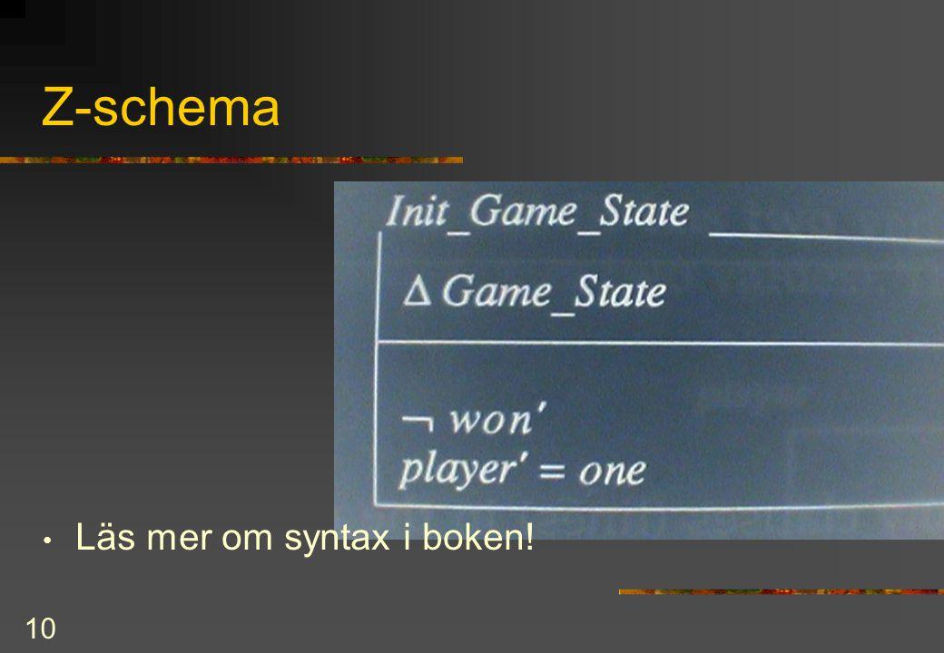 10 Z-schema Läs mer om syntax i boken!
