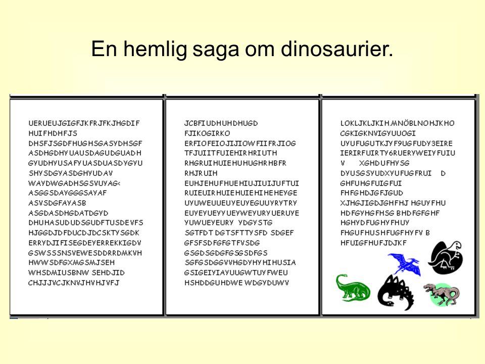 En hemlig saga om dinosaurier.