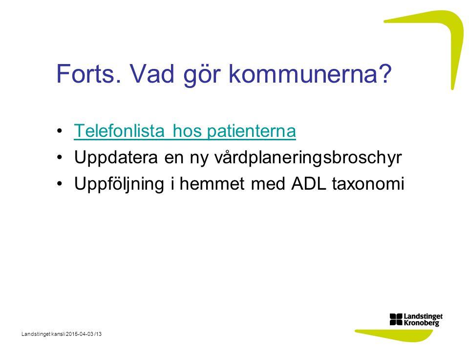 Landstinget kansli 2015-04-03 /13 Forts.Vad gör kommunerna.