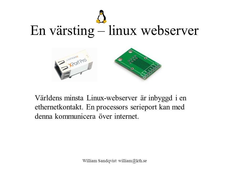 William Sandqvist william@kth.se En värsting – linux webserver Världens minsta Linux-webserver är inbyggd i en ethernetkontakt.