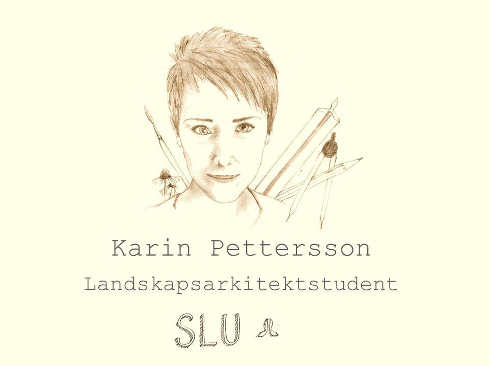 Karin Pettersson Landskapsarkitektstudent