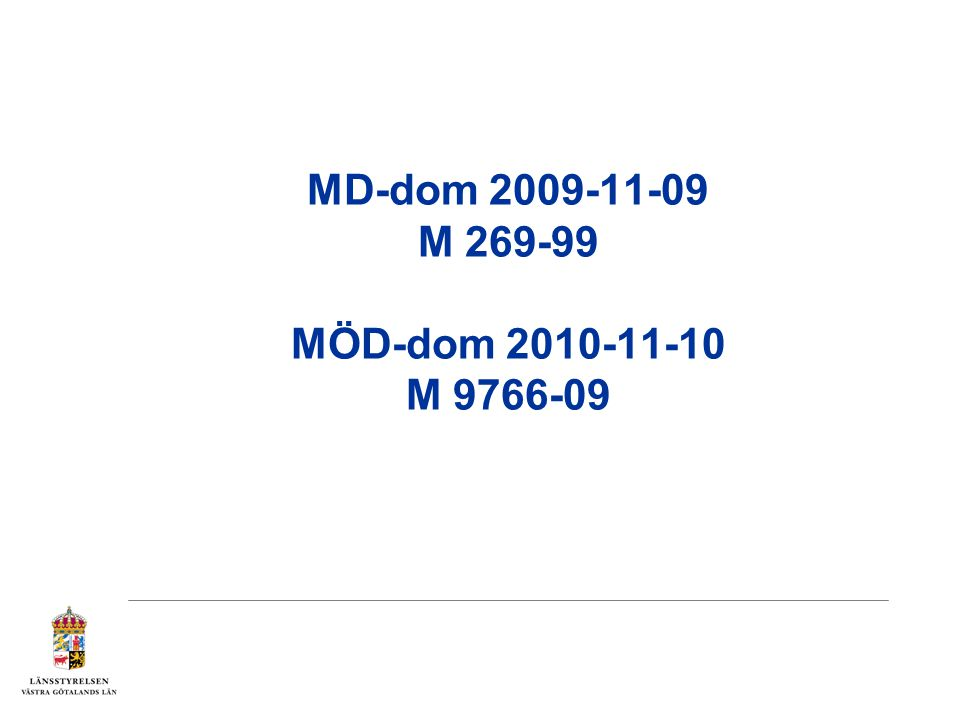 MD-dom 2009-11-09 M 269-99 MÖD-dom 2010-11-10 M 9766-09