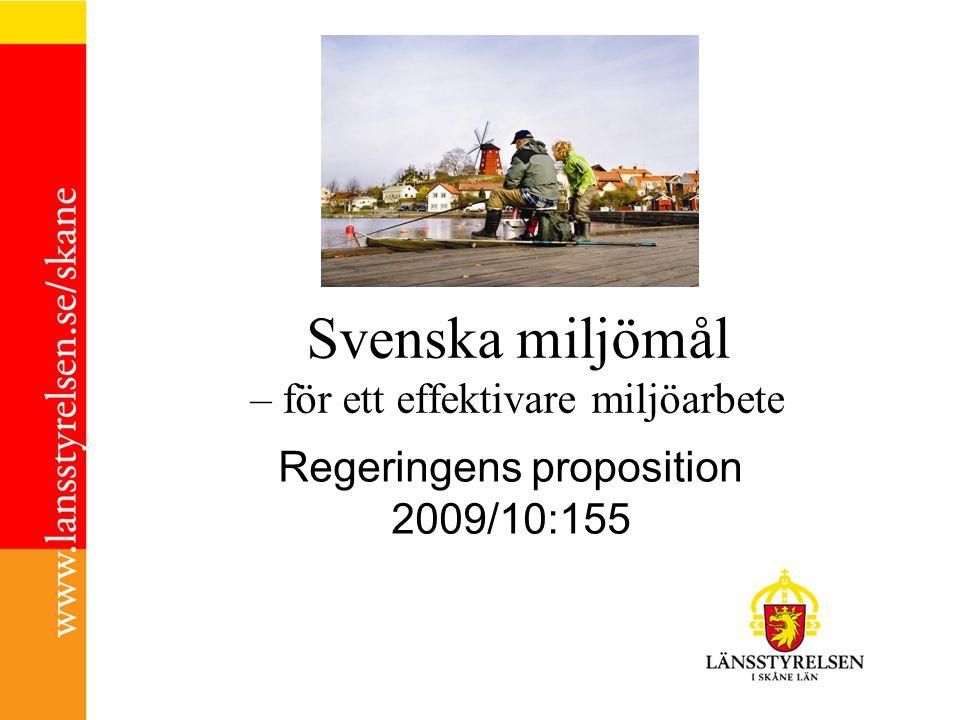 Svenska miljömål – för ett effektivare miljöarbete Regeringens proposition 2009/10:155