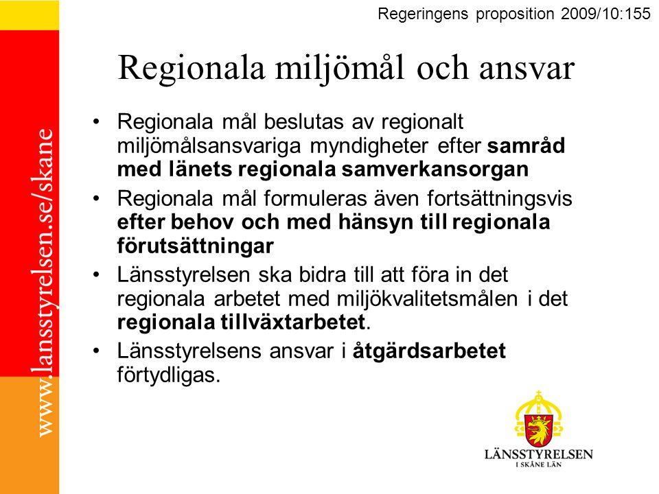 Regionala miljömål och ansvar Regionala mål beslutas av regionalt miljömålsansvariga myndigheter efter samråd med länets regionala samverkansorgan Regionala mål formuleras även fortsättningsvis efter behov och med hänsyn till regionala förutsättningar Länsstyrelsen ska bidra till att föra in det regionala arbetet med miljökvalitetsmålen i det regionala tillväxtarbetet.