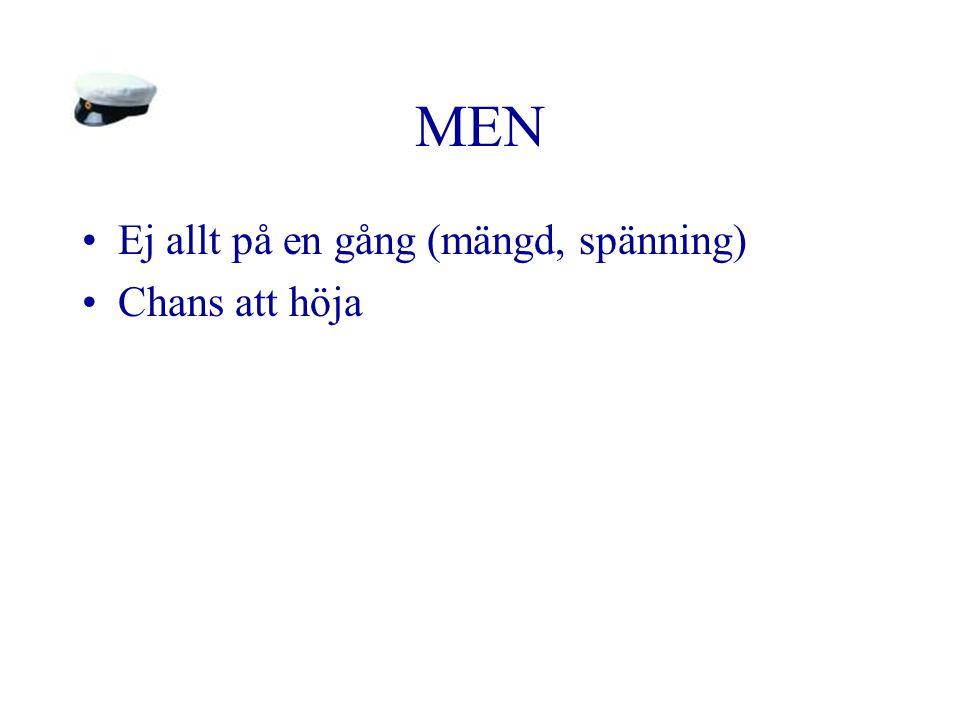 MEN Ej allt på en gång (mängd, spänning) Chans att höja