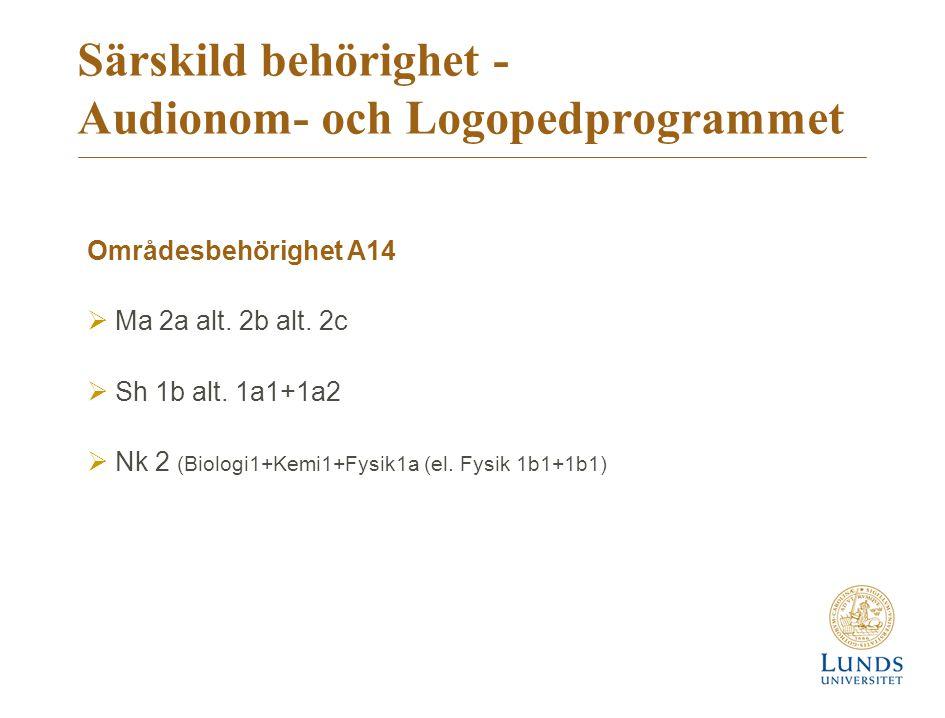 Särskild behörighet - Audionom- och Logopedprogrammet Områdesbehörighet A14  Ma 2a alt.