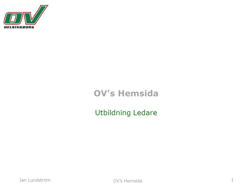 1 Jan Lundström OV's Hemsida Utbildning Ledare