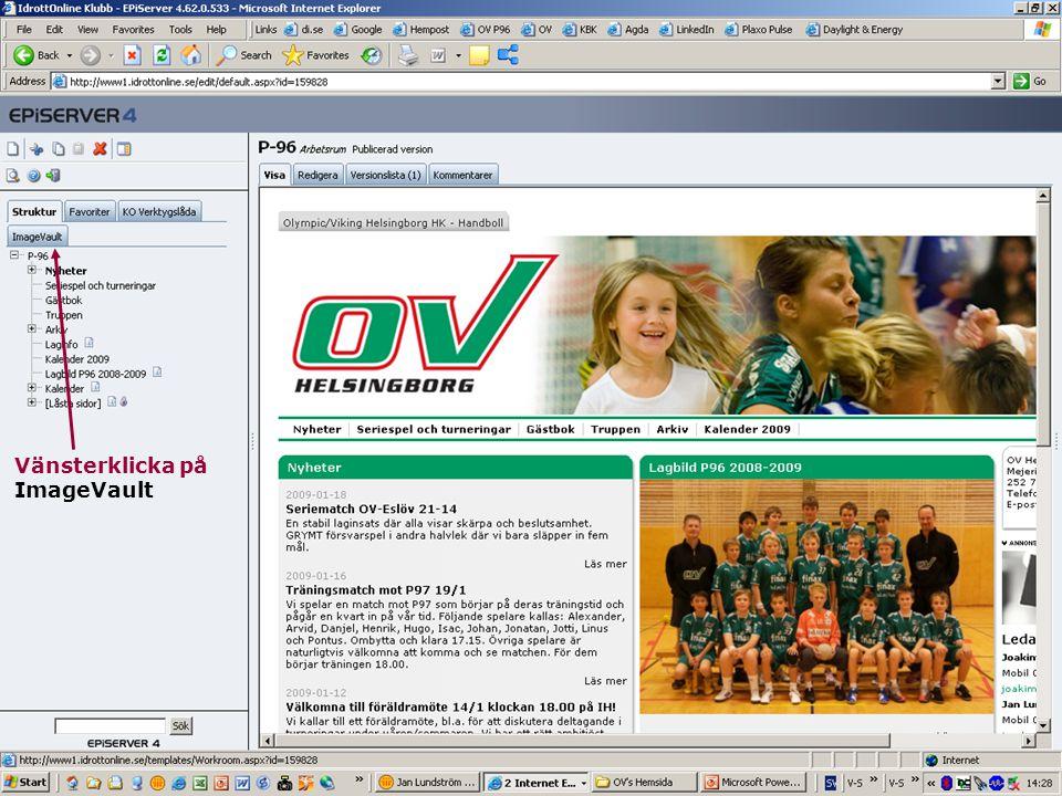 17 Jan Lundström OV's Hemsida Vänsterklicka på ImageVault