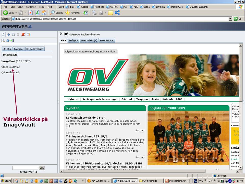 18 Jan Lundström OV's Hemsida Vänsterklicka på ImageVault