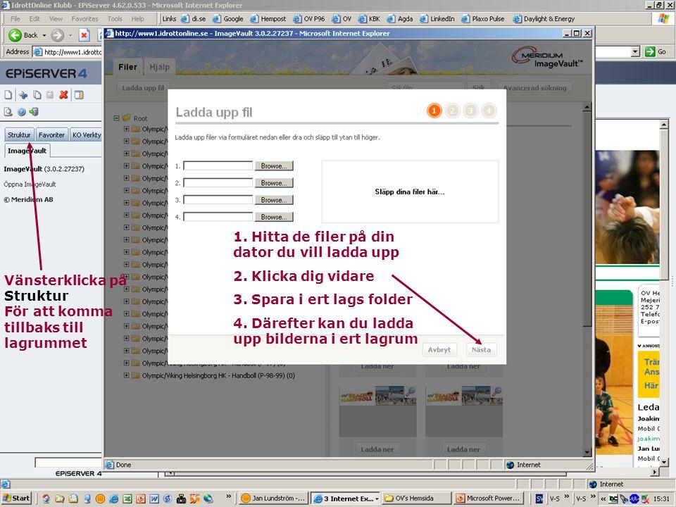 20 Jan Lundström OV's Hemsida 1. Hitta de filer på din dator du vill ladda upp 2. Klicka dig vidare 3. Spara i ert lags folder 4. Därefter kan du ladd