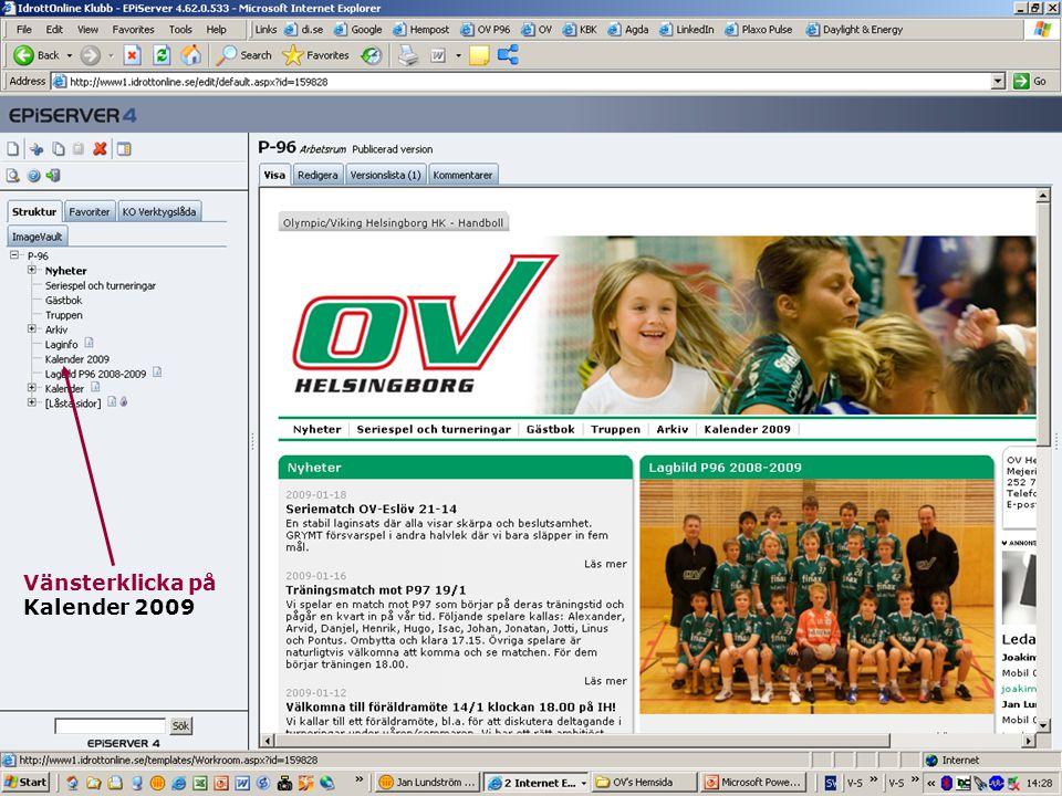 23 Jan Lundström OV's Hemsida Vänsterklicka på Kalender 2009