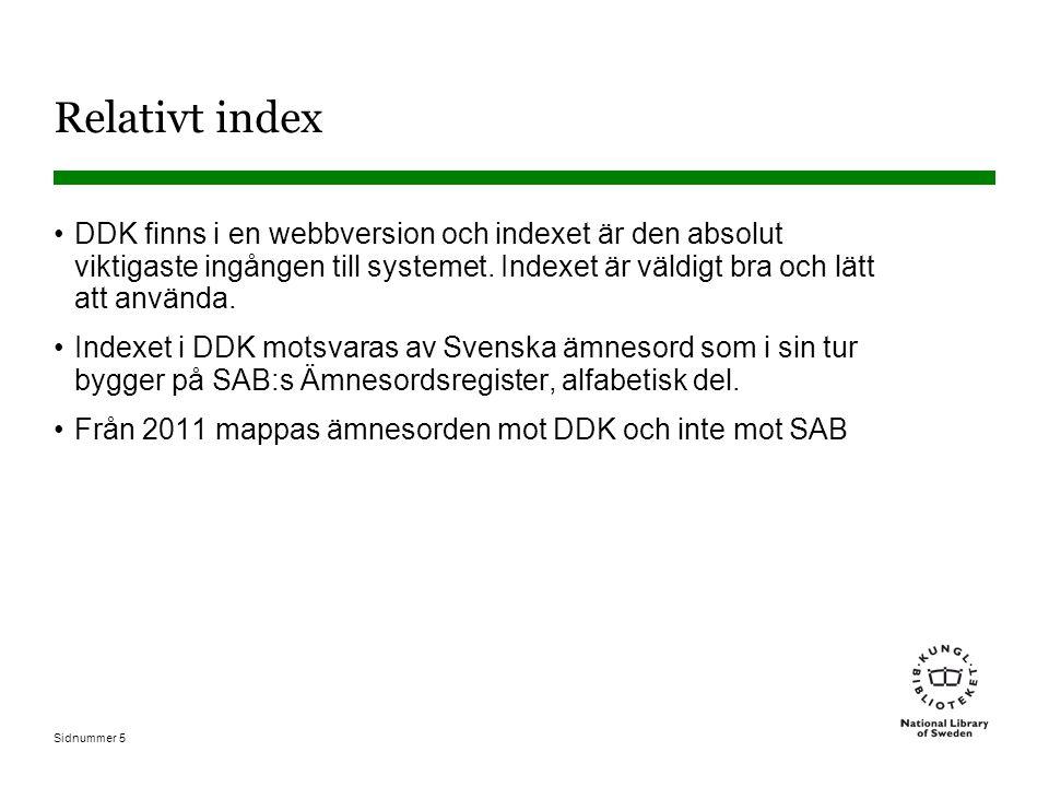 Sidnummer 5 Relativt index DDK finns i en webbversion och indexet är den absolut viktigaste ingången till systemet.