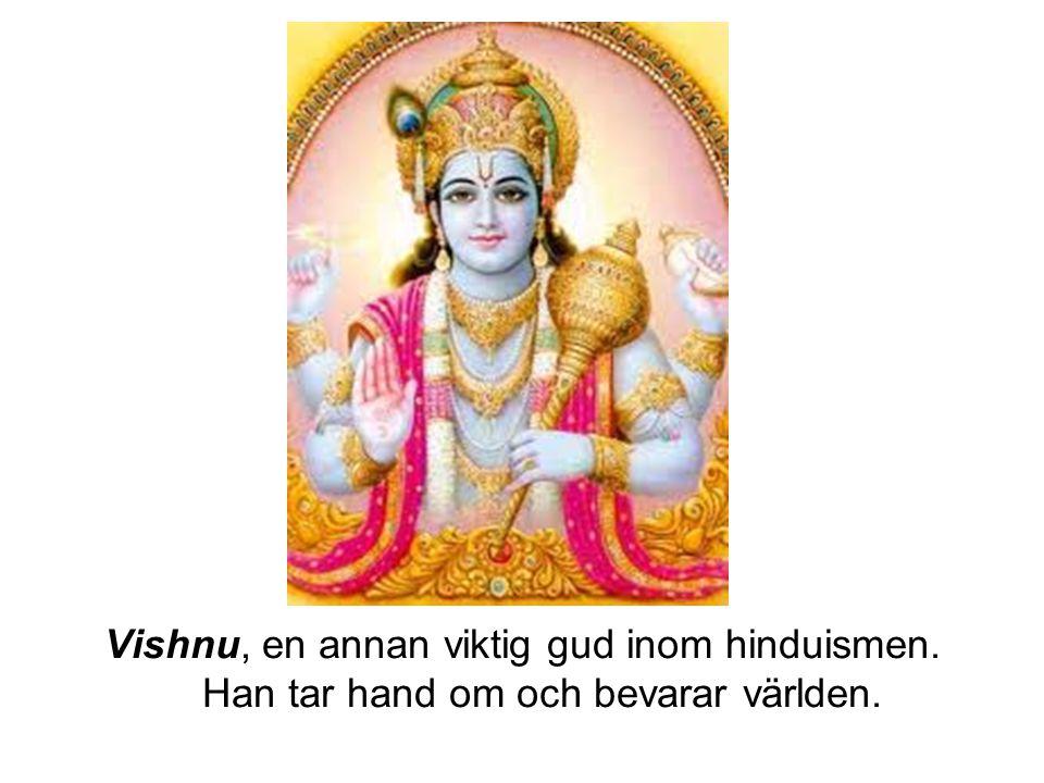 Vishnu, en annan viktig gud inom hinduismen. Han tar hand om och bevarar världen.