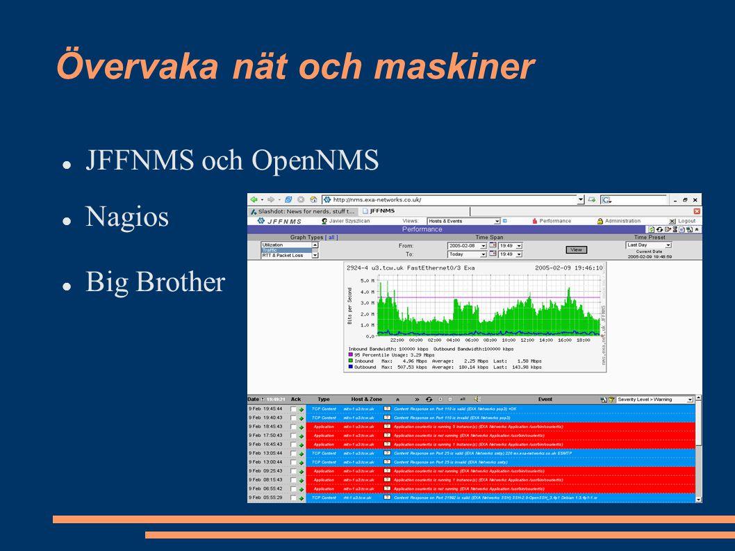 Övervaka nät och maskiner JFFNMS och OpenNMS Nagios Big Brother