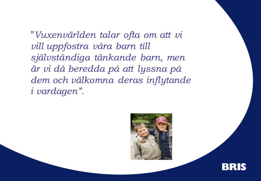 """"""" Vuxenvärlden talar ofta om att vi vill uppfostra våra barn till självständiga tänkande barn, men är vi då beredda på att lyssna på dem och välkomna"""