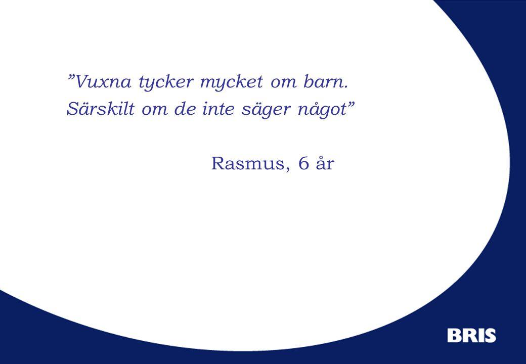 """""""Vuxna tycker mycket om barn. Särskilt om de inte säger något"""" Rasmus, 6 år"""