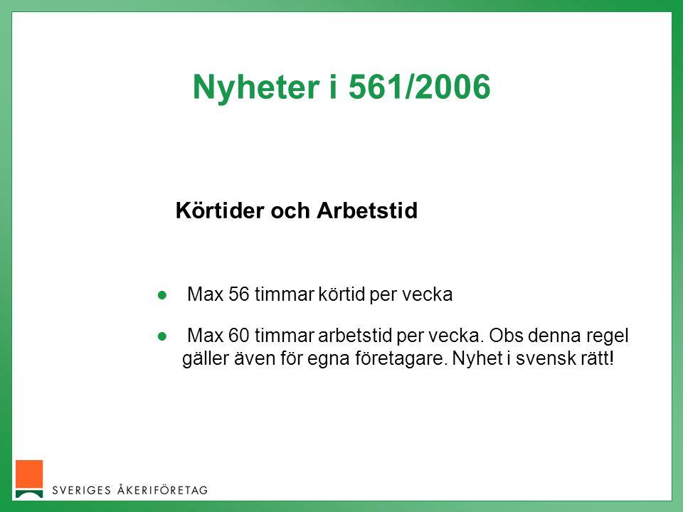 Nyheter i 561/2006 Körtider och Arbetstid Max 56 timmar körtid per vecka Max 60 timmar arbetstid per vecka.