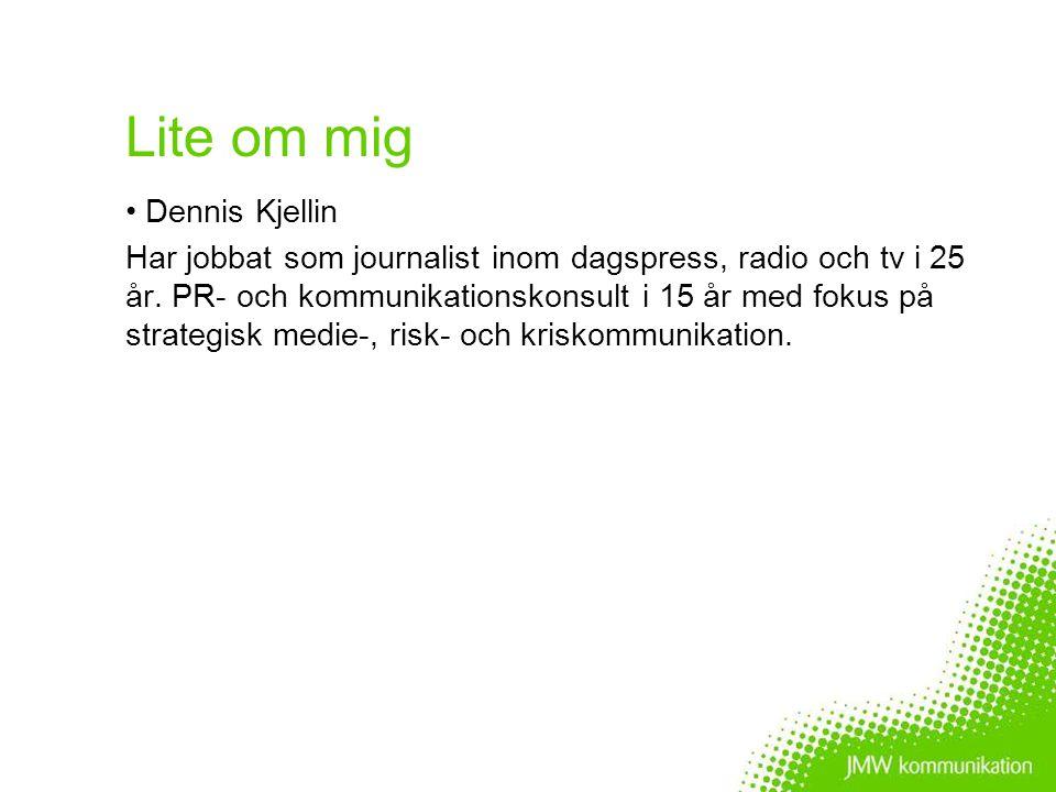 Lite om mig Dennis Kjellin Har jobbat som journalist inom dagspress, radio och tv i 25 år.