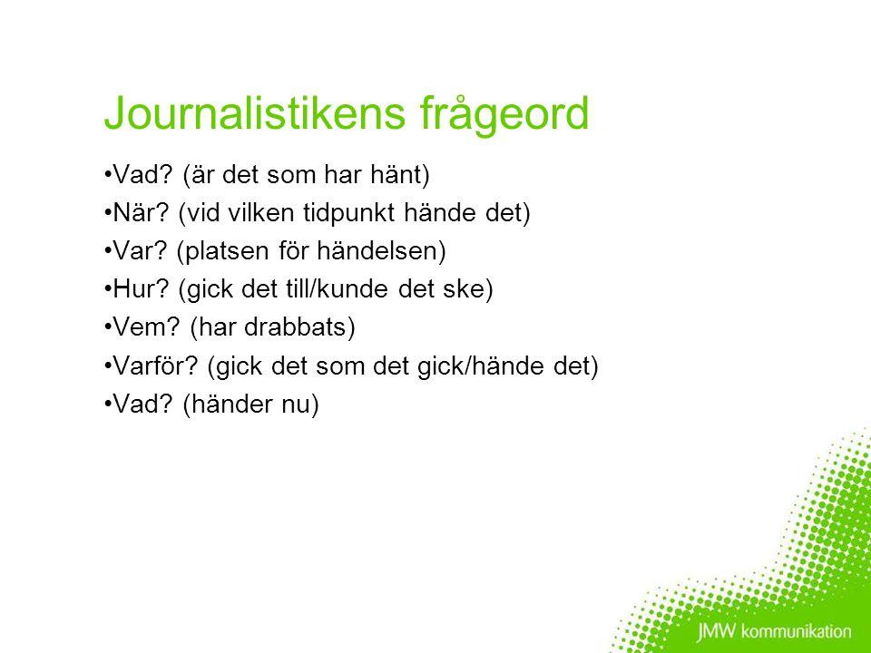 Journalistik är konsekvensneutral Tar inte hänsyn till konsekvenser en artikel får för din organisation eller myndighet