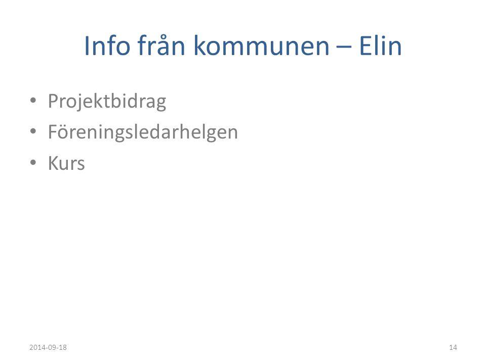 Info från kommunen – Elin Projektbidrag Föreningsledarhelgen Kurs 2014-09-1814