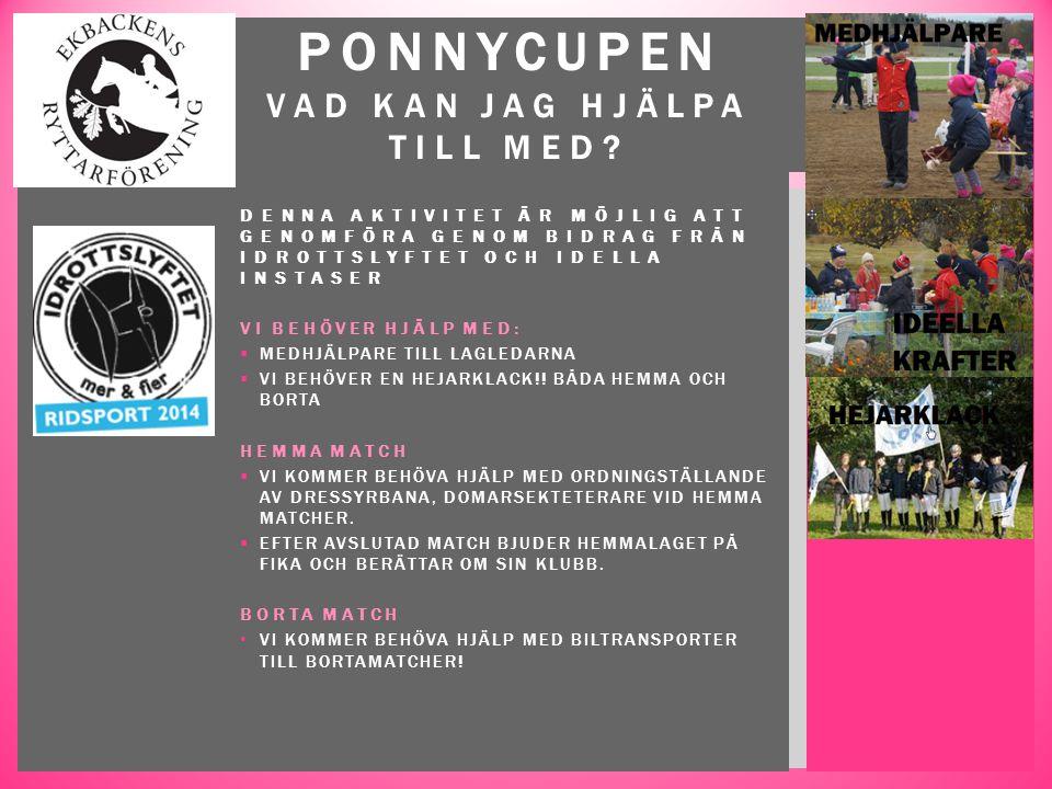  I Ponnycupen dressyr rids grundomgångar i LC:2 och final i LB:1  Laget vid varje tävling består av fyra ryttare.