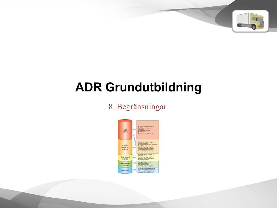ADR Grundutbildning 8. Begränsningar