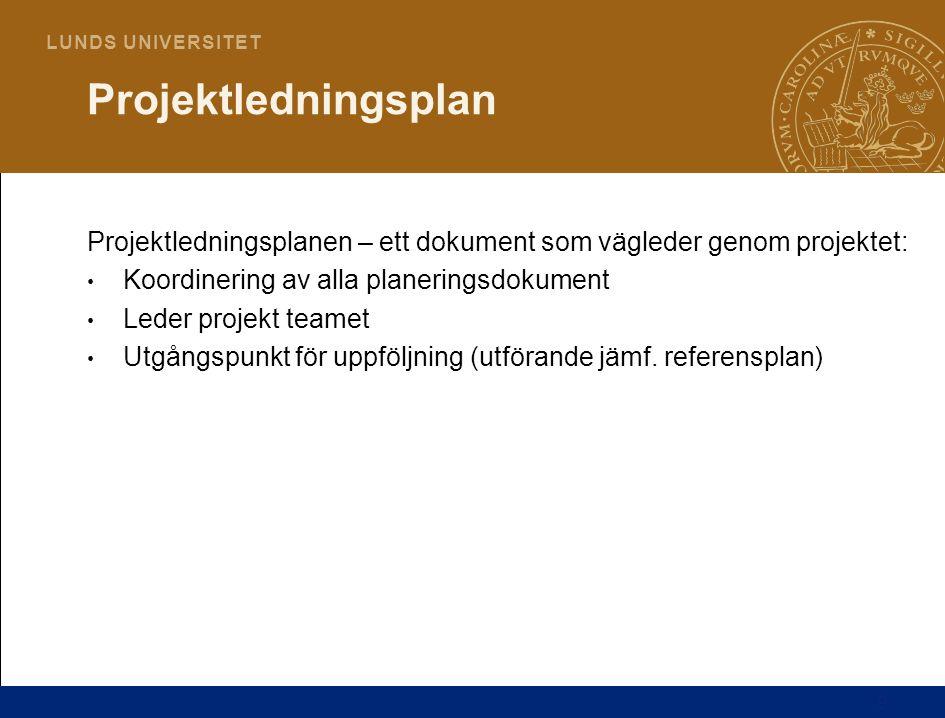 10 L U N D S U N I V E R S I T E T Projektledningsplan – Vanliga delar Introduktion, översikt av projektet och dess syfte Omfattning och mål Projekt organisationen Intressent analys Projekttidplan Budget Kvalitets- och miljöplan Riskhantering Upphandlingsplan