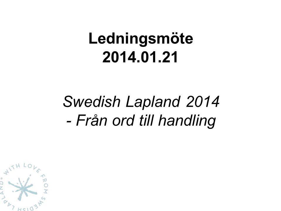 Ledningsmöte 2014.01.21 Swedish Lapland 2014 - Från ord till handling