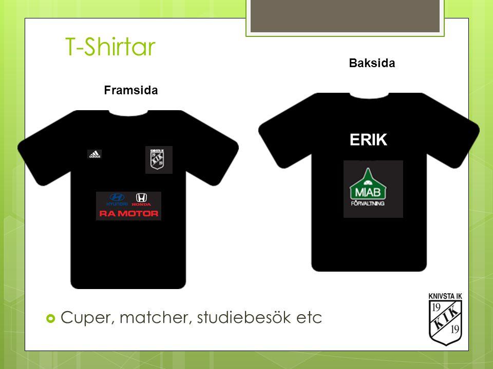 T-Shirtar ERIK Framsida Baksida  Cuper, matcher, studiebesök etc