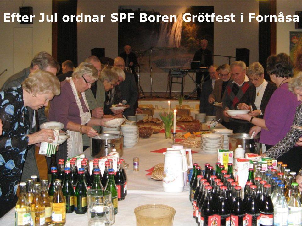 Efter Jul ordnar SPF Boren Grötfest i Fornåsa