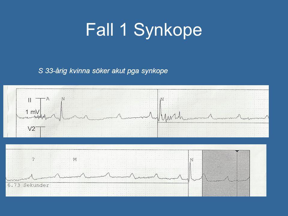 Fall 1 Synkope S 33-årig kvinna söker akut pga synkope