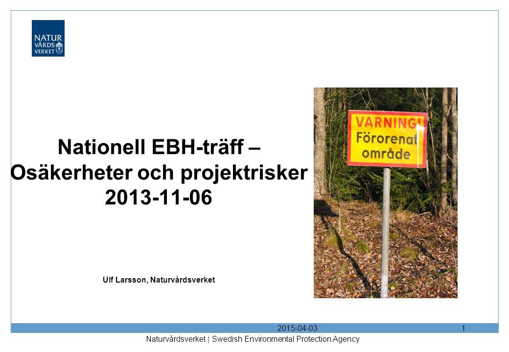 Syfte och mål 2015-04-03 Naturvårdsverket | Swedish Environmental Protection Agency 2 Syfte: Beskriva hur osäkerheter och projektrisker, till exempel med avseende på tid och pengar, får betydelse ur ett nationellt perspektiv.