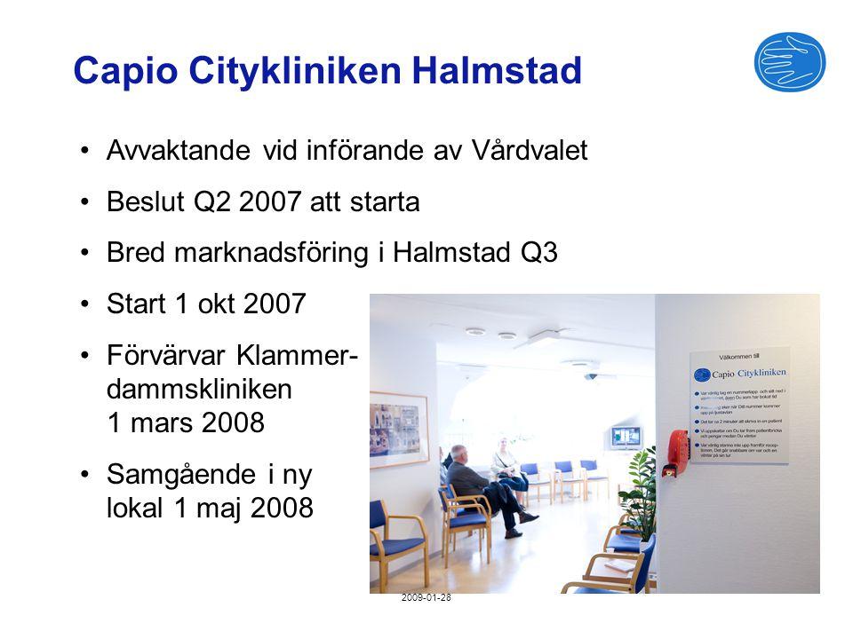 2009-01-28 Avvaktande vid införande av Vårdvalet Beslut Q2 2007 att starta Bred marknadsföring i Halmstad Q3 Start 1 okt 2007 Förvärvar Klammer- dammskliniken 1 mars 2008 Samgående i ny lokal 1 maj 2008 Capio Citykliniken Halmstad