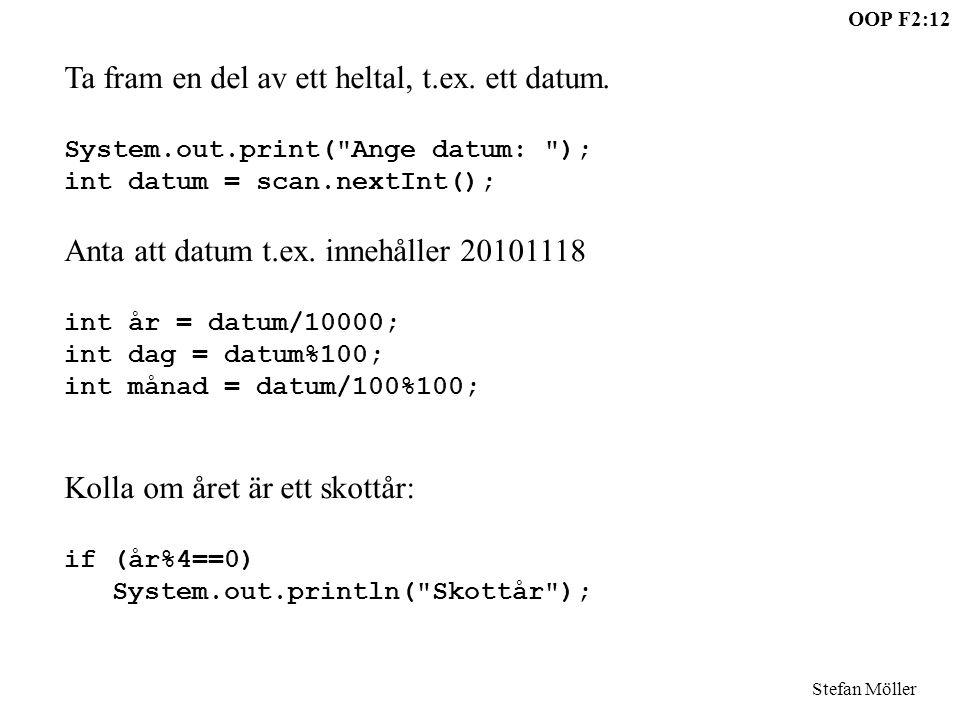 OOP F2:12 Stefan Möller Ta fram en del av ett heltal, t.ex.