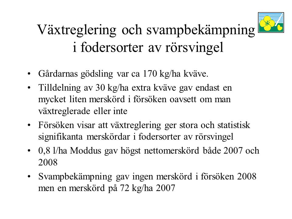 Växtreglering och svampbekämpning i fodersorter av rörsvingel Gårdarnas gödsling var ca 170 kg/ha kväve.