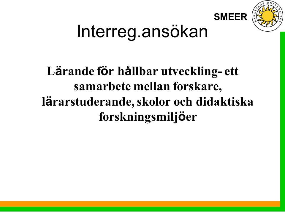 SMEER Interreg.ansökan L ä rande f ö r h å llbar utveckling- ett samarbete mellan forskare, l ä rarstuderande, skolor och didaktiska forskningsmilj ö