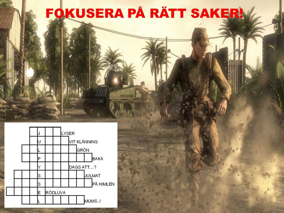 FOKUSERA PÅ RÄTT SAKER!
