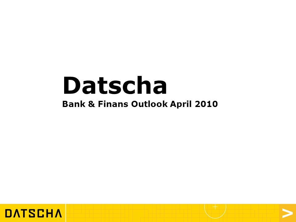 Datscha Bank & Finans Outlook April 2010